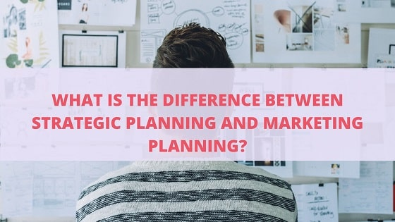 Difference between Strategic Planning and Marketing Planning