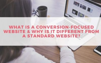 What is a conversion-focused website & why is it different from a standard website?