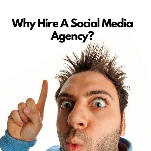 Why Hire A Social Media Agency